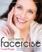Ultimate Facercise: The Complete and…