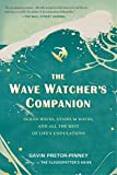 Pretor-Pinney, Gavin: The Wave Watcher's Companion: Ocean Waves, Stadium Waves, and All the Rest of Life's Undulations