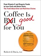 Coffee is Good for You: From Vitamin C and…