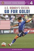 U.S. Women's Soccer: Go for Gold!…