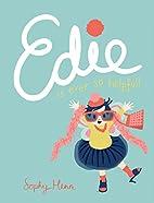 Edie Is Ever So Helpful by Sophy Henn