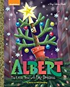 Albert: The Little Tree with Big Dreams…