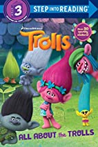 Dreamworks Trolls: All About the Trolls by…