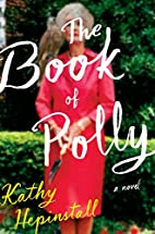 The Book of Polly: A Novel by Kathy…