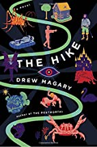 The Hike: A Novel by Drew Magary