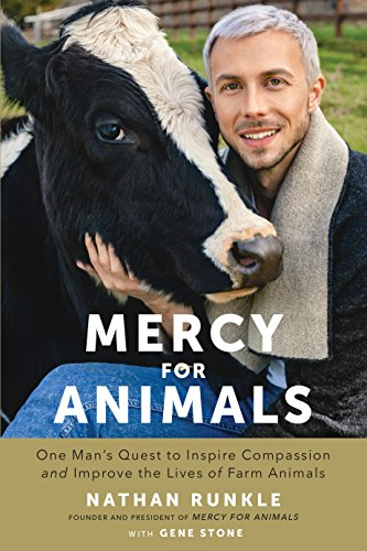 mercy-for-animals-one-mans-quest-to-inspire-compassion-and-improve-the-lives-of-farm-animals