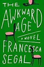 The Awkward Age: A Novel by Francesca Segal