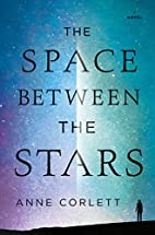 The Space Between the Stars by Anne Corlett