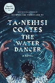 The Water Dancer (Oprah's Book Club): A…
