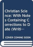 Clemens, Samuel Langhorne: Christian Science: With Notes Containing Corrections to Date (Writings of Mark Twain, Volume 25)