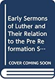 C. Elmer: Early Sermons of Luther and Their Relation to the Pre Reformation Sermon