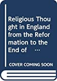 Hunt, John: Religious Thought in England from the Reformation to the End of: the Last Century