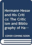 Joseph Mileck: Hermann Hesse and His Critics: The Criticism and Bibliography of Half a Century
