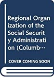 Davis, John A.: Regional Organization of the Social Security Administration