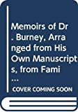 Burney, Fanny: Memoirs of Dr. Burney, Arranged from His Own Manuscripts, from Family Papers and from Personal Recollections (Women of letters)