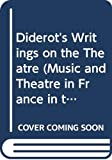 Diderot, Denis: Diderot's Writings on the Theatre (Music and Theatre in France in the 17th and 18th Centuries)
