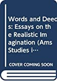 Stoehr, Taylor: Words and Deeds: Essays on the Realistic Imagination (Ams Studies in Modern Literature)