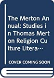 Daggy, Robert E.: The Merton Annual: Studies in Thomas Merton Religion Culture Literature and Social Concerns