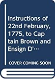 Gage, Thomas: Instructions of 22nd February, 1775, to Captain Brown and Ensign D'Berniere...with a Curious Narrative of Occurrences During Their Mission...Also an ... Accounts of the American Revolution)