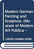 Museum of Modern Art (New York, N.Y.): Modern German Painting and Sculpture.