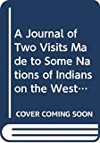 Jones, David: A Journal of Two Visits Made to Some Nations of Indians on the West Side of the River Ohio in the Years 1772 and 1773 (The First American Frontier)