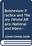 Russell, Bertrand: Bolshevism: Practice and Theory (World Affairs: National and International Viewpoints)