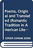 Brooks, Charles T.: Poems, Original and Translated (Romantic Tradition in American Literature)
