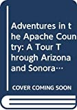 Browne, J. Ross: Adventures in the Apache Country: A Tour Through Arizona and Sonora, With Notes on the Silver Regions of Nevada (The Far Western Frontier)