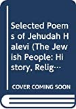 Judah: Selected Poems of Jehudah Halevi (The Jewish People: History, Religion, Literature)