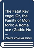 Maturin, Charles Robert: The Fatal Revenge; Or, the Family of Montorio: A Romance (Gothic Novels II)