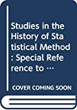 Walker, Helen M.: Studies in the History of Statistical Method: Special Reference to Certain Educational Problems