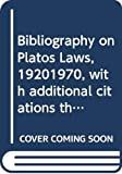 Saunders, Trevor J: Bibliography on Plato's Laws, 1920-1970, with additional citations through May, 1975 (History of ideas in ancient Greece)