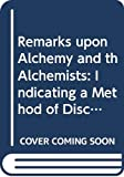 Hitchcock, Ethan Allen: Remarks upon Alchemy and th Alchemists: Indicating a Method of     Discovering the True Nature of Hermtic Philosophy (Occult)