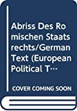 Mommsen, Theodor: Abriss Des Romischen Staatsrechts/German Text (European Political Thought Series)