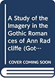 Swigart, Ford H.: A Study of the Imagery in the Gothic Romances of Ann Radcliffe