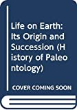 Phillips, John: Life on Earth: Its Origin and Succession