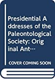 Schopf, Thomas J.: Presidential Addresses of the Paleontological Society: Original Anthology