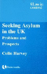 seeking-asylum-in-the-uk-problems-and-prospects-law-in-context