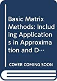 Mason, J.C.: Basic Matrix Methods: Including Applications in Approximation and Data Fitting