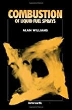 Combustion of Liquid Fuel Sprays by Alan…