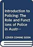 Bryett, Keith: Introduction to Policing: The Role and Functions of Police in Australia v. 2