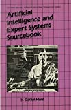 Hunt, V. Daniel: Artificial Intelligence and Expert Systems Sourcebook