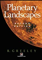 Planetary Landscapes by Ronald Greeley