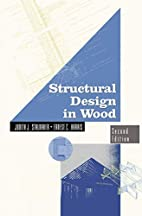 Structural Design in Wood by Judith…