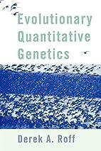 Evolutionary Quantitative Genetics by Derek…