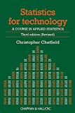 Chatfield, Christopher: Statistics for Technology: A Course in Applied Statistics