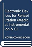 John Webster: Electronic Devices for Rehabilitation.. Medical Instrumentation and Clinical Engineering Series.