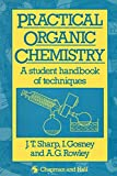 Sharp, J.T.: Practical Organic Chemistry: A Student Handbook of Techniques