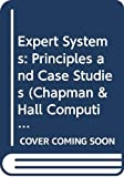 Forsyth, Richard: Expert Systems: Principles and Case Studies