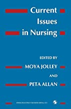 Current issues in nursing by Moya Jolley
